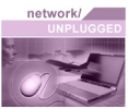 Network/Unplugged