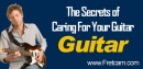 The Secrets of Caring For Your Guitar
