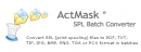 ActMask SPL (Spool) Batch Converter