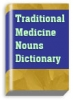 Traditional medicine nouns dictionary