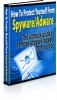 How To Protect Yourself From Spyware/Adware