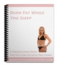 Burn Fat While You Sleep