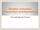 Bladder Infection Prevention and Remedy