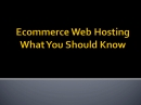 E-Commerce Web Hosts: Ecommerce Webhost